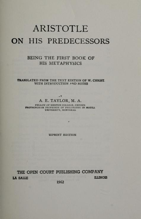 Aristotle on his predecessors by translated from the text edition of W. Christ ; with introduction and notes by A.E. Taylor ...
