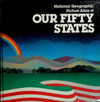 Cover of: National Geographic Picture Atlas of Our Fifty States | Washington, D.C. Book Service. National Geographic Society