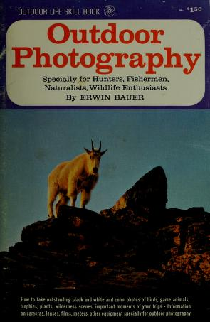 Cover of: Outdoor photography by Erwin A. Bauer