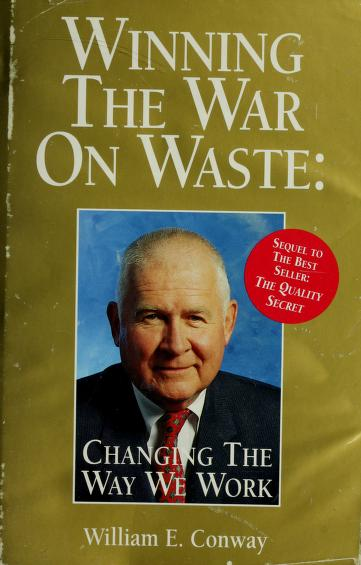 Winning the war on waste by William E. Conway